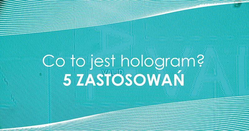 Co to jest hologram? oraz 5 zastosowań hologramów #1