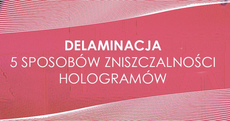 delaminacja hologramow